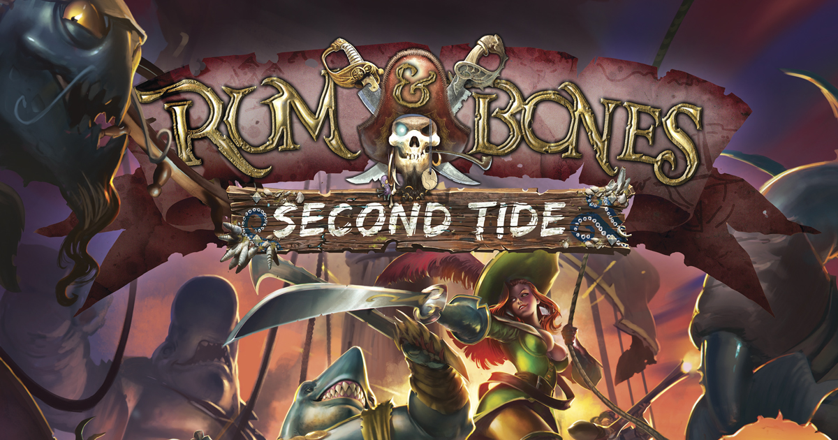 Rum and Bones: Second Tide Sailing into Your FLGS