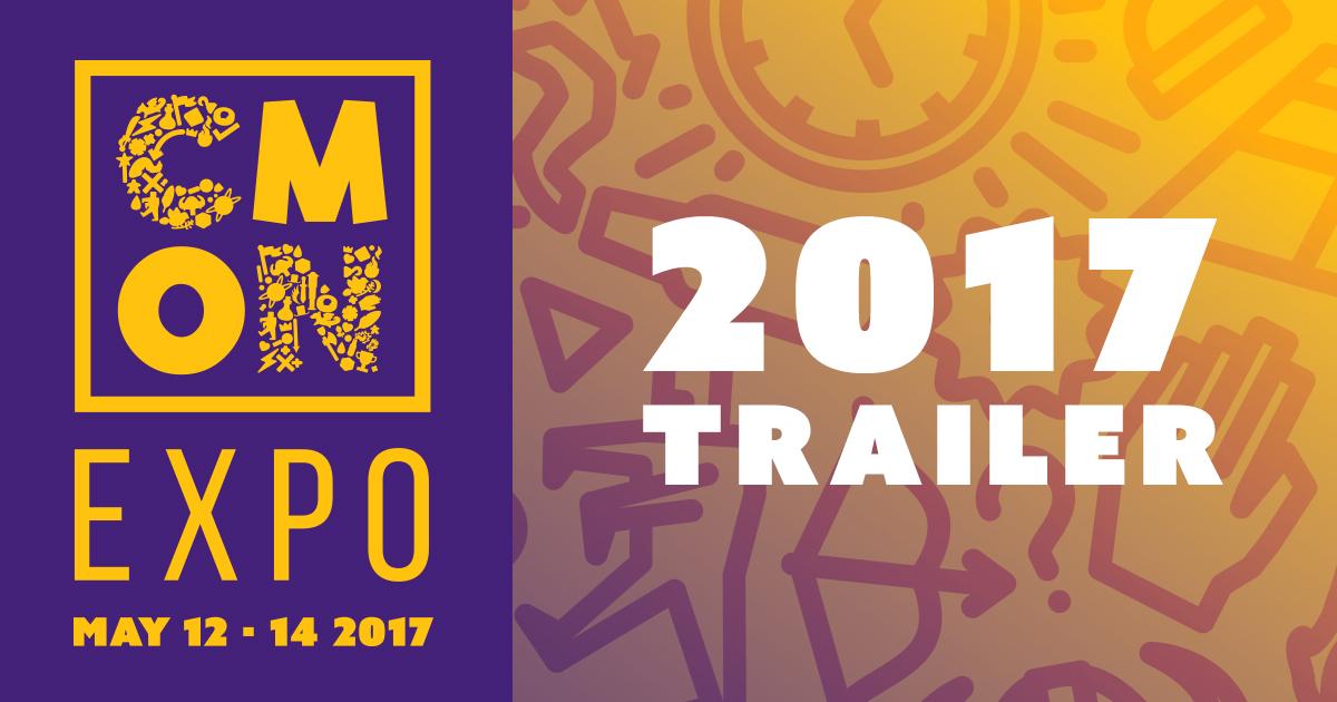 CMON Expo 2017 Trailer