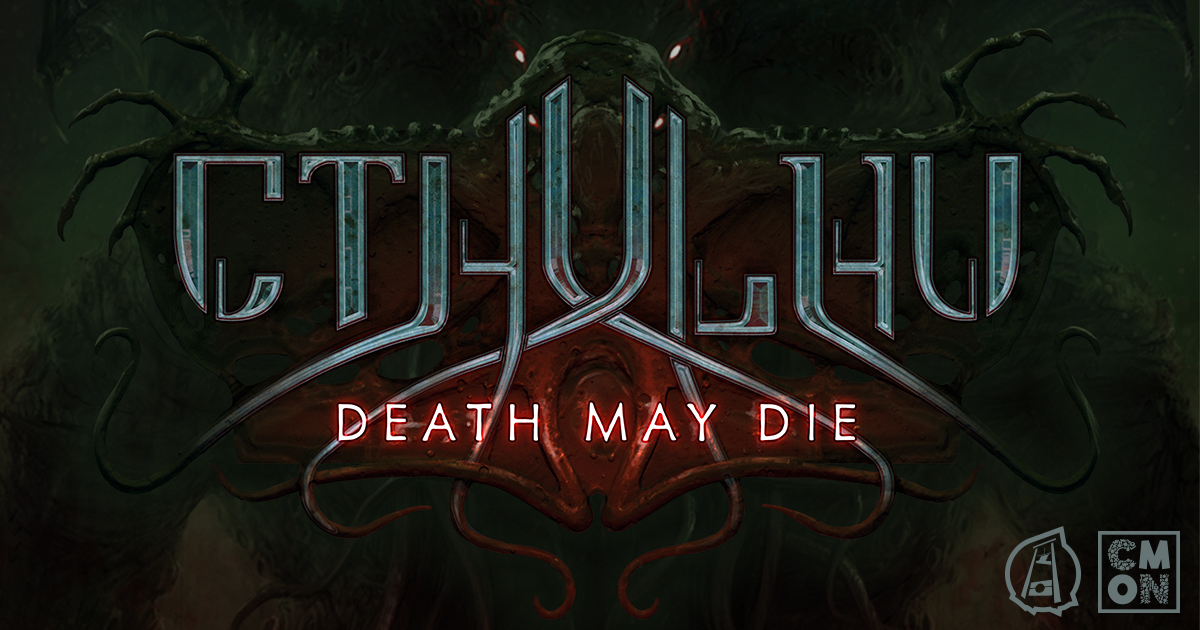 Cthulhu: Death May Die - The Great Old Ones Are Coming