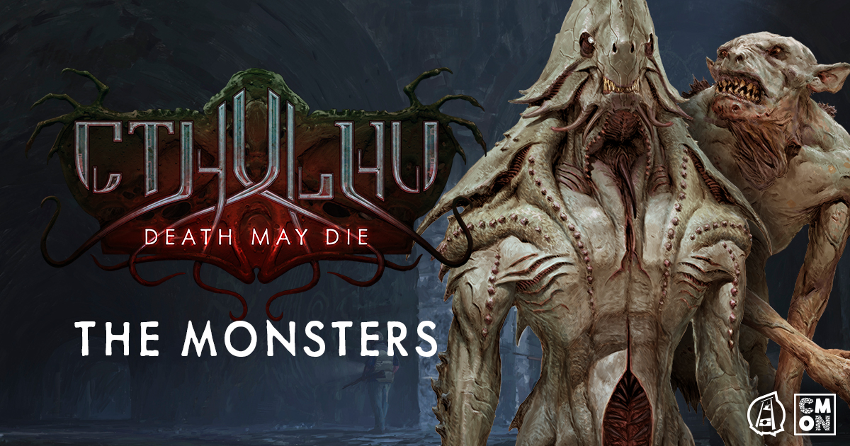 Cthulhu: Death May Die - The Monsters
