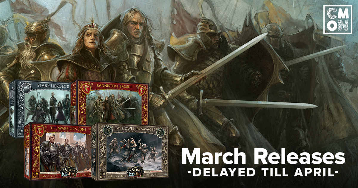 March A Song of Ice and Fire: Tabletop Miniatures Game General Release Delayed