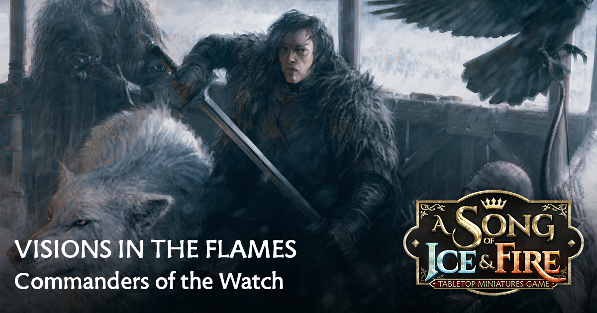 Visions in the Flames: Commanders of the Watch