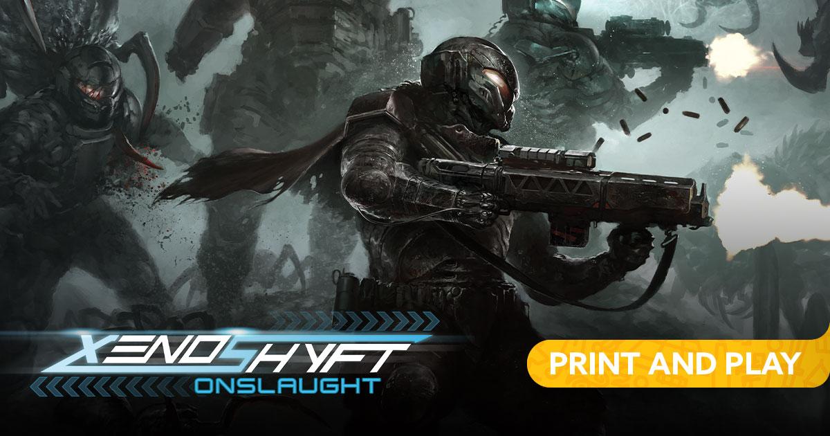 XenoShyft: Onslaught Print & Play