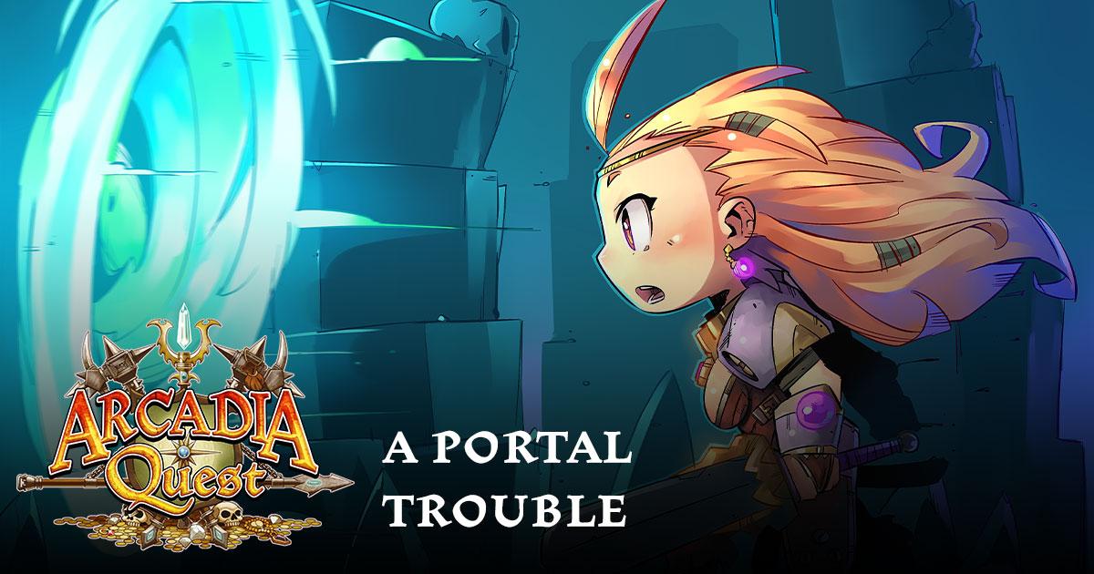Arcadia Quest New Scenario: A Portal Trouble