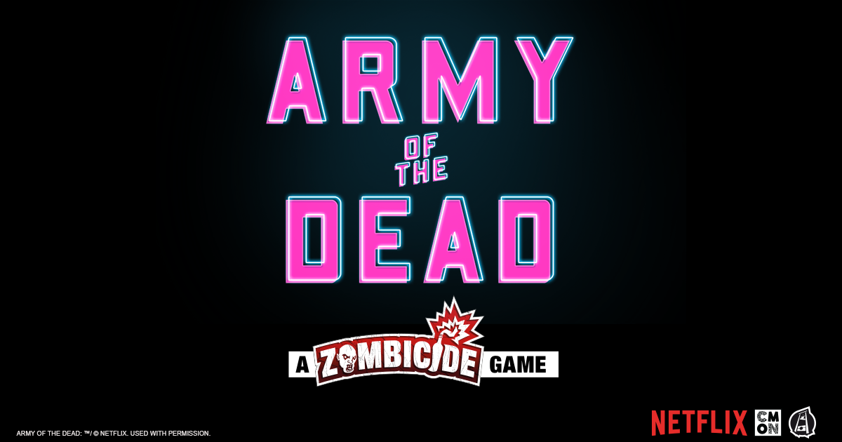 CMON Raising Netflix's ARMY OF THE DEAD on Tabletop